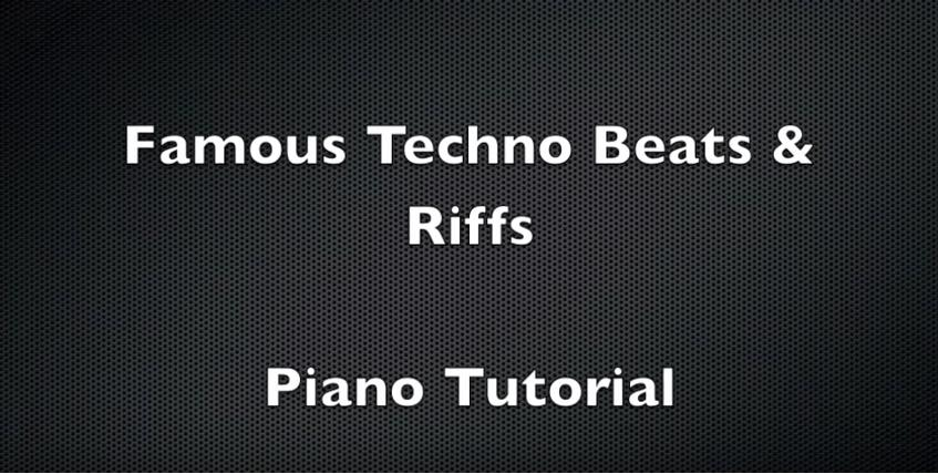 Famous Techno Beats And Riffs Piano Tutorial